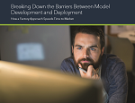 Breaking down the barriers between Model Development and Deployment